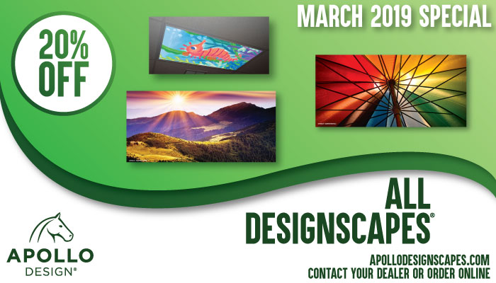 Apollo DesignScapes® are 20% off in March while supplies last. All POs must be dated March 2019.