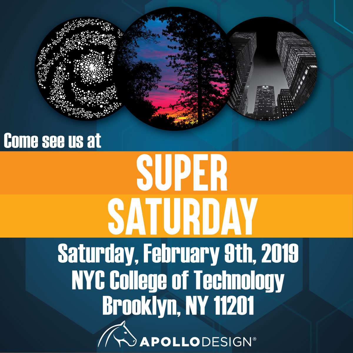 Come See Us At SUPER SATURDAY February 9th, 2019 NYC College of Technology Brooklyn, NY 11201